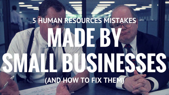 5 HUMAN RESOURCES MISTAKES